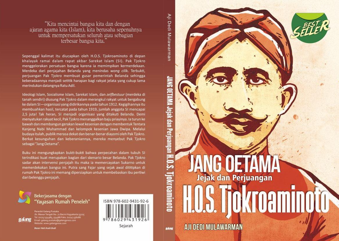 jang-oetama-jejak-perjuangan-hos-tjokroaminoto-aji-dedi-mulawarman